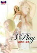 3 Play / 情熱の三重奏